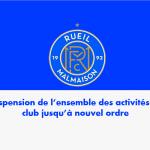 Suspension des activités du club jusqu'à nouvel ordre